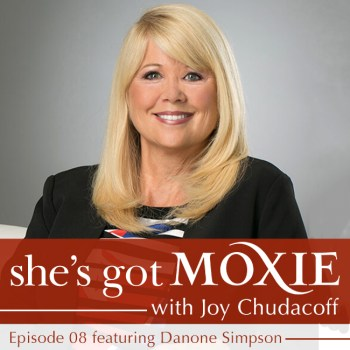 Danone Simpson on She's Got Moxie with Joy Chudacoff