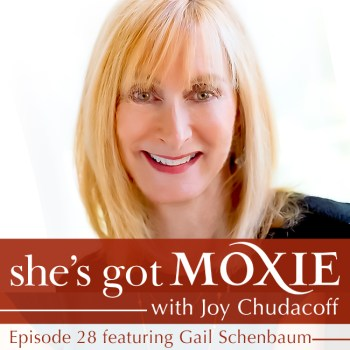 Gail Schenbaum on She;s Got Moxie with Joy Chudacoff