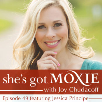 Jessica Principe on She's Got Moxie with Joy Chudacoff