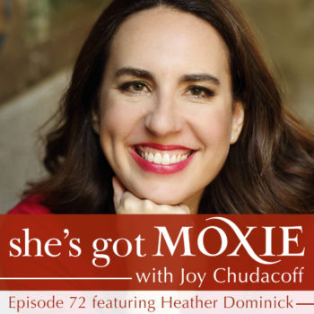 Heather Dominick on She's Got Moxie with Joy Chudacoff