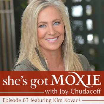 Kim Kovacs on She's Got Moxie with Joy Chudacoff