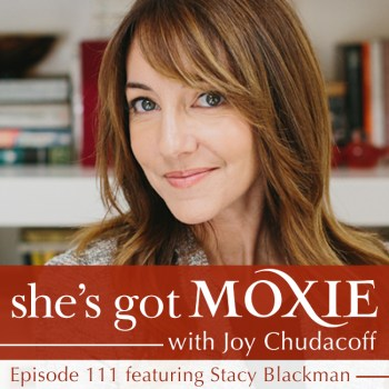 Stacy Blackman on She's Got Moxie with Joy Chudacoff