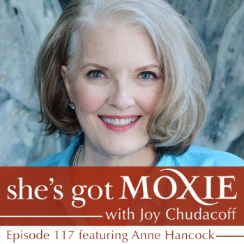 Anne Hancock on She's Got Moxie with Joy Chudacoff