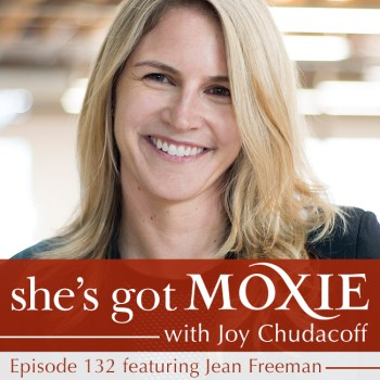 Jean Freeman on She's Got Moxie with Joy Chudacoff