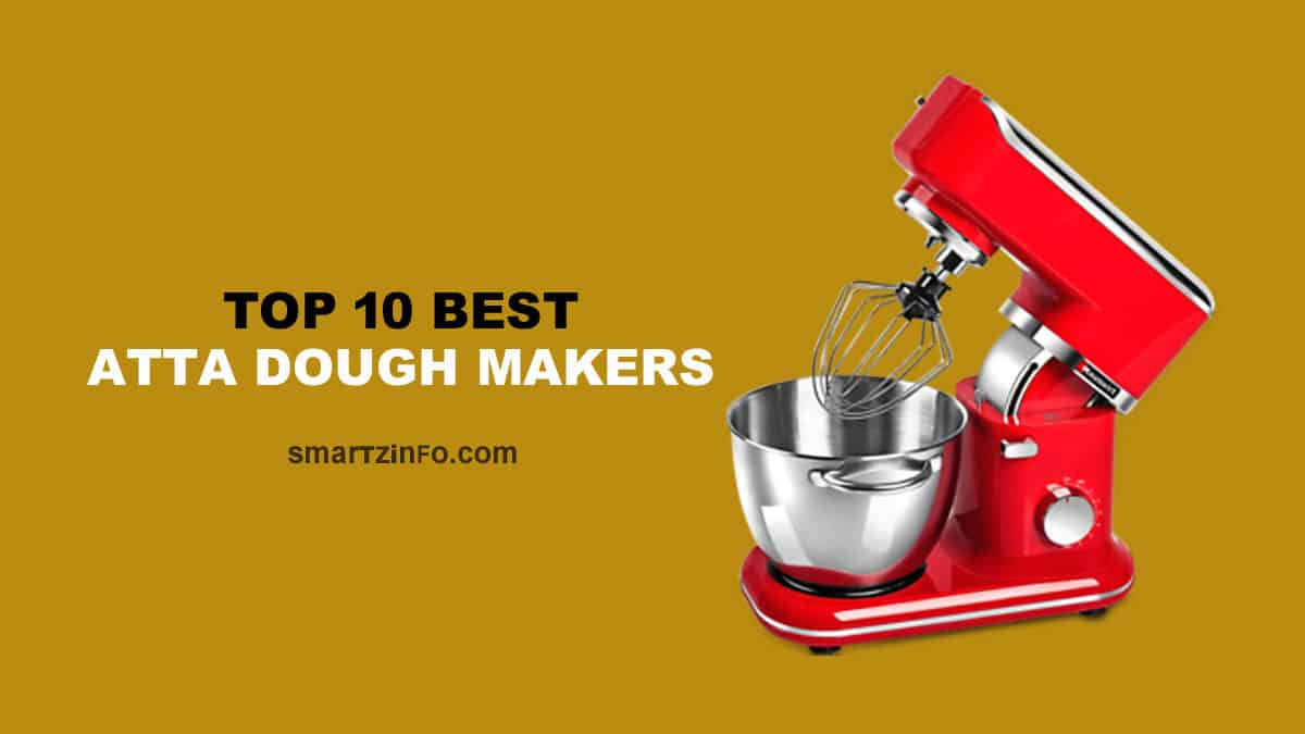 Best Atta Dough Makers In India [year] (Reviews & Buying Guide) 1