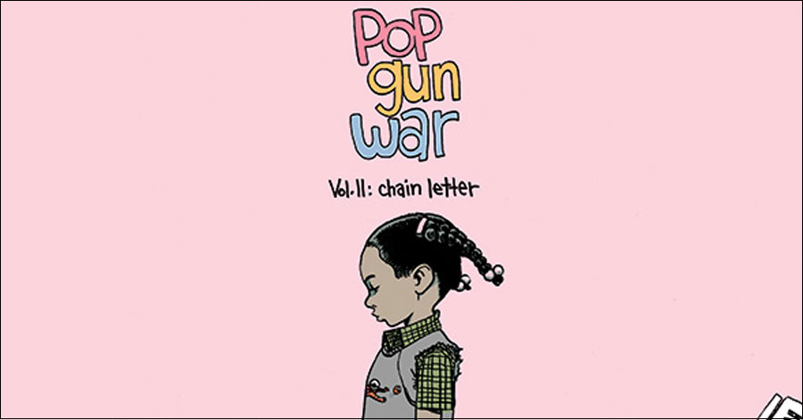 Dalrymple's 'Pop Gun War: Chain Letter' collected this June