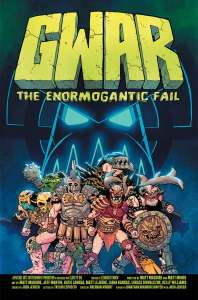 Gwar: Enormogantic Fail