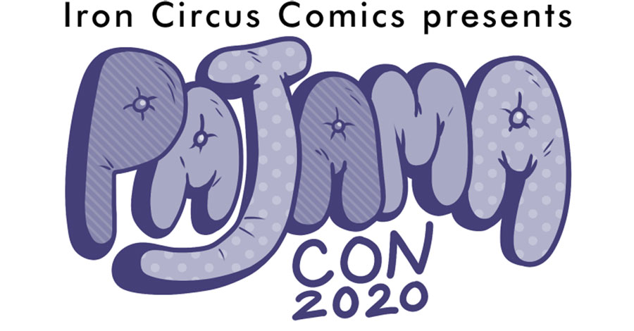 Iron Circus announces Pajama Con 2020