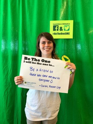 Be a friend to those who need one and to everyone - Sarah, Foster City