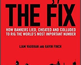 Book Review: The Fix: How Bankers Lied, Cheated and Colluded to Rig the World's Most Important Number by Liam Vaughan and Gavin Finch | USAPP