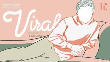 Viral (Episode 7): Breaking down International Baccalaureate