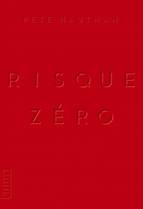 Risque zéro de Pete Hautman ⋆ Smells like rock