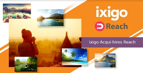 ixigo Acqui Hires Reach