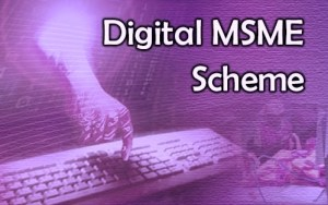Digital MSME Scheme: The Journey So Far…