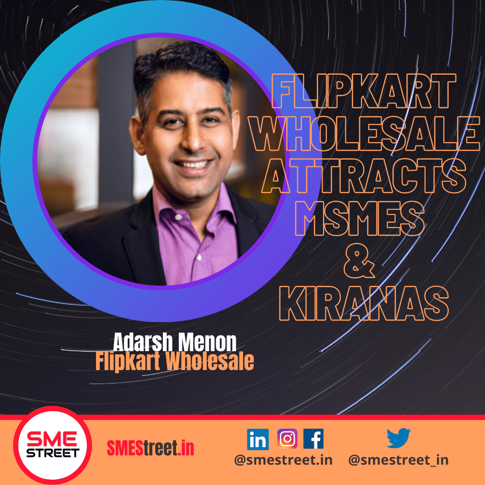 Flipkart Wholesale Attracts Kirana Shops & MSMEs with Infrastructure Boost