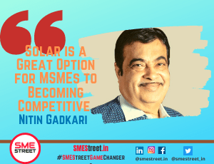 As a Cost Effective Solution MSMEs Can Switch to Solar: Nitin Gadkari