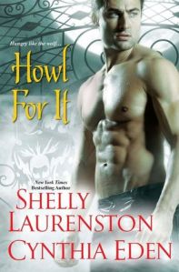 Review: Howl For It by Shelly Laurenston and Cynthia Eden