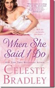 Review: When She Said I Do by Celeste Bradley