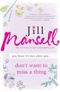 Review: Don't Want To Miss A Thing by Jill Mansell