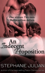 Feature: An Indecent Proposition by Stephanie Julian