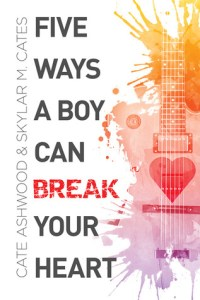 Review: Five Ways A Boy Can Break Your Heart by Cate Ashwood & Skylar M. Cates