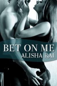 Review: Bet On Me by Alisha Rai