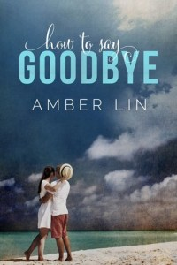 Review: How to Say Goodbye by Amber Lin