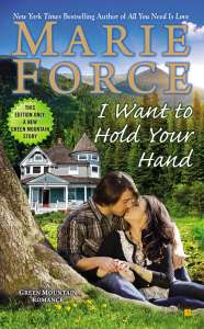 Release Day Excerpt! I Want to Hold Your Hand by Marie Force