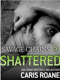 Savage Chains: Shattered by Caris Roane