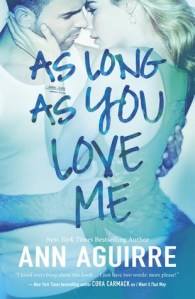 New: As Long As You Love Me by Ann Aguirre