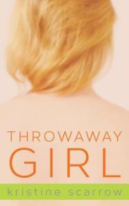 Review: Throwaway Girl by Kristine Scarrow