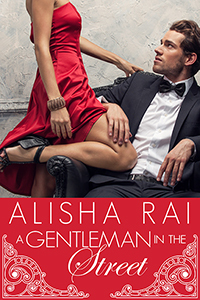 Review: A Gentleman in the Street by Alisha Rai
