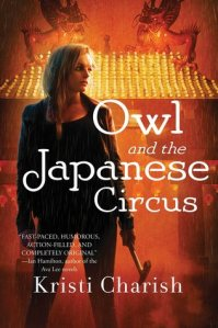 Review: Owl and the Japanese Circus by Kristi Charish