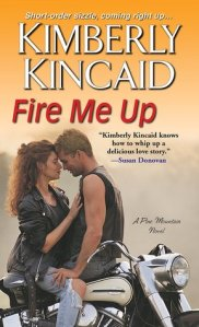 Feature: Fire Me Up by Kimberly Kincaid