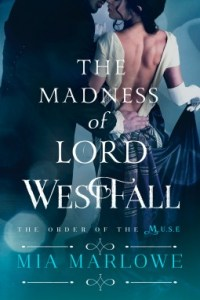 Review: The Madness of Lord Westfall by Mia Marlowe
