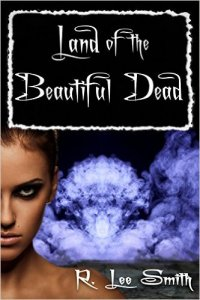 Joint Review: Land of the Beautiful Dead by R. Lee Smith