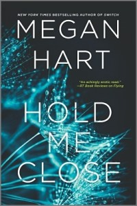 Review: Hold Me Close by Megan Hart