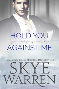 Review: Hold You Against Me by Skye Warren
