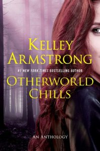 Review: Otherworld Chills by Kelley Armstrong