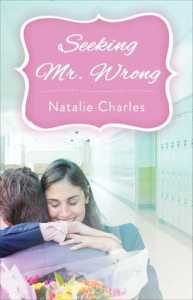 Feature: Seeking Mr. Wrong by Natalie Charles