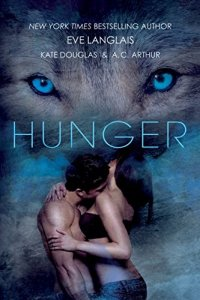 Review: Hunger by Eve Langlais, Kate Douglas and A.C. Arthur