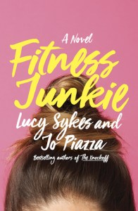 Review: Fitness Junkie by Lucy Sikes and Jo Piazza