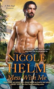 Review: Mess With Me by Nicole Helm