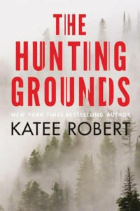 Review: The Hunting Grounds by Katee Robert