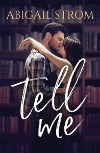 Review: Tell Me by Abigail Strom