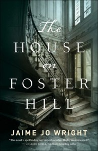 Review: The House on Foster Hill by Jaime Jo Wright