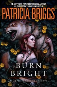 Review: Burn Bright by Patricia Briggs