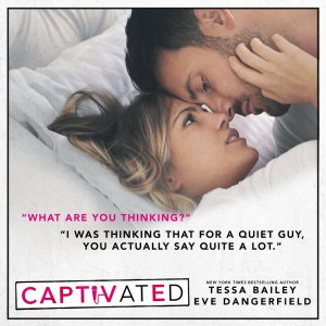 Cover Reveal: Captivated by Tessa Bailey and Eve Dangerfield