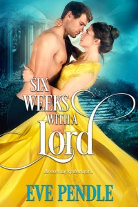 Review: Six Weeks with a Lord by Eve Pendle