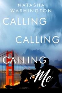 Feature: Calling Calling Calling Me by Natasha Washington